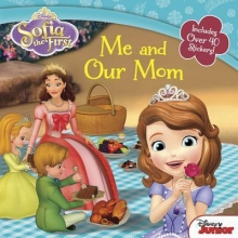 Sofia the First Me and Our Mom