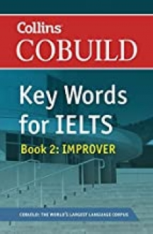 COBUILD Key Words for IELTS: Book 2 Improver B2+