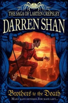 Brothers to the Death Saga of Larten Crepsley (a
