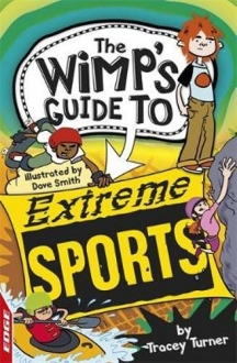 EDGE: The Wimps Guide to: Extreme Sports