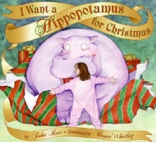 I Want a Hippopotamus for Christmas 4 - 6 years