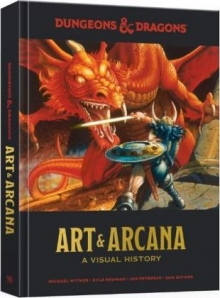 Dungeons and Dragons Art and Arcana : A Visual H