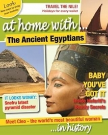 At Home With: The Ancient Egyptians (For ages 9+