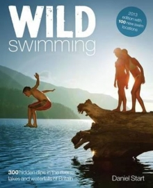 Wild Swimming: 4 300 Hidden Dips in the Rivers,