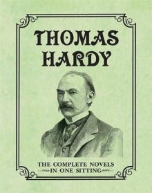 Thomas Hardy : The Complete Novels in One Sitting