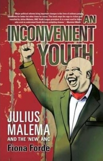 An Inconvenient Youth : Julius Malema and the ne