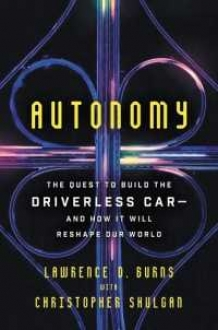 Autonomy: The Quest to Build the Driverless Car-