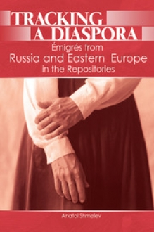 Tracking a Diaspora: Émigrés from Russia and Eas